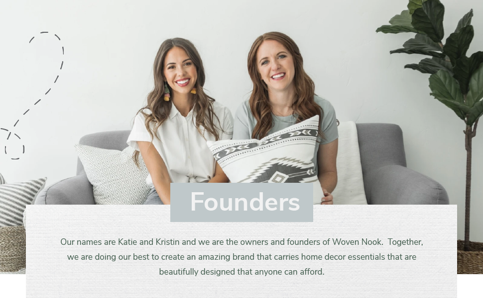 "Founders, ""Our names are Katie and Kristin and we are the owners and founders of Woven Nook."