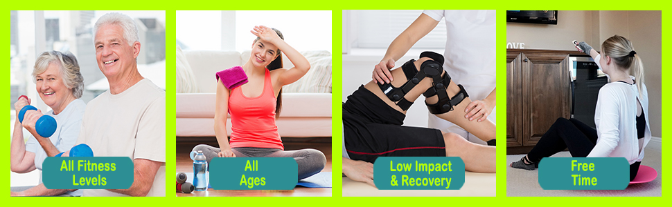 perfect for all fitness levels, all ages, low impact and recover, free time - like watching TV