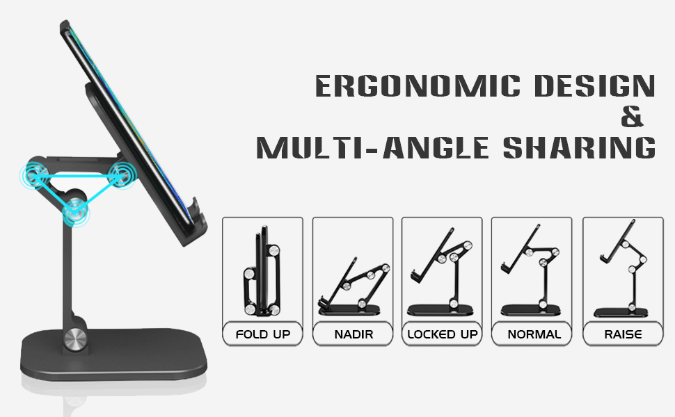 Ergonomic design Multi-angle sharing Fold up Nadir Locked up Normal Raise 5.31 inch 7.87 inch 120°