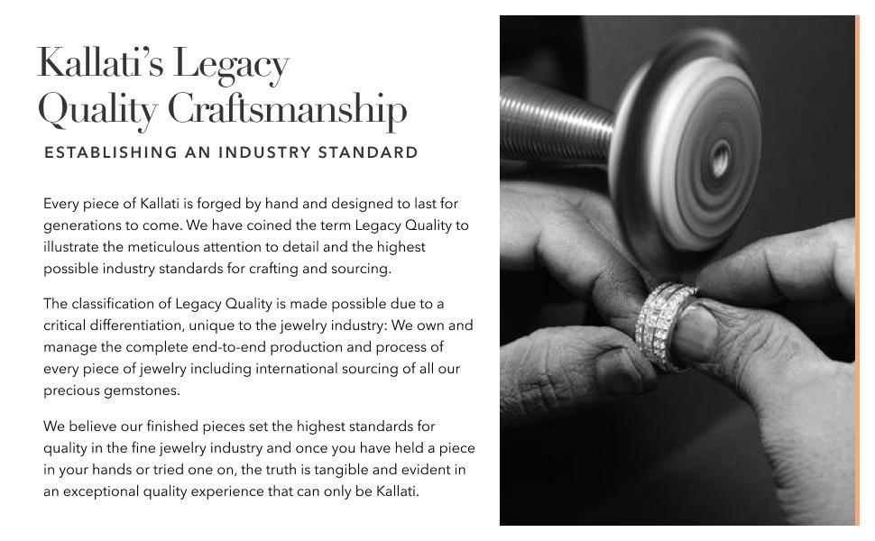 Kallati's Legacy Quality Craftsmanship