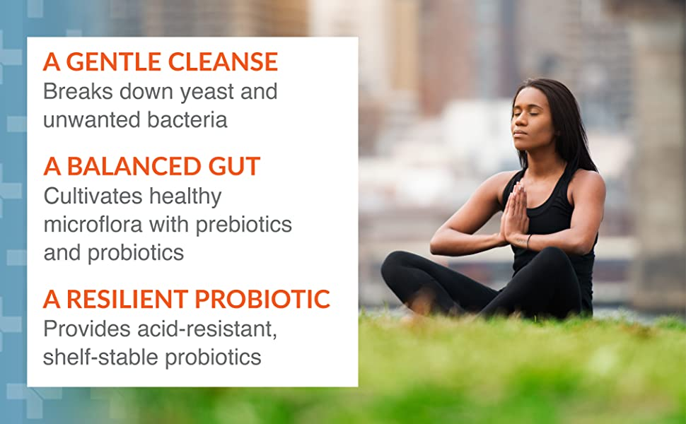 A gentle cleanse, A balanced gut, A resilient probiotic