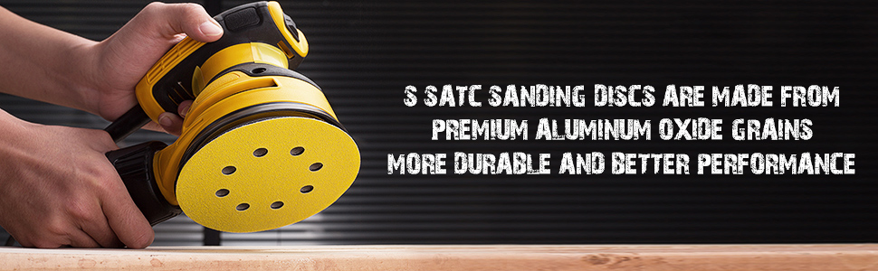 S SATC sanding discs are made from premium aluminum oxide grains more durable and better performance