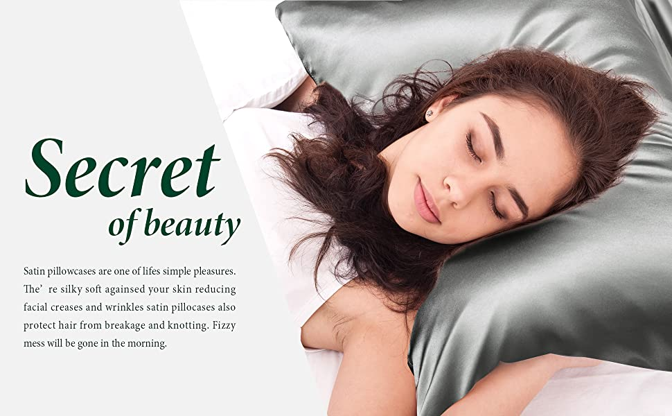 Sleep better with silky smooth satin pillowcase.