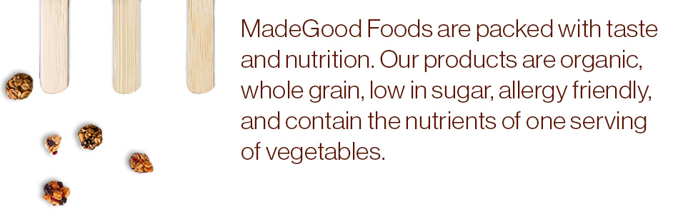 MadeGood Foods have great taste and nutrition. Organic, whole grain, low sugar, & lots of nutrients.