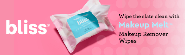 Bliss: Wipe the slate clean with Makeup Melt Makeup Remover Wipes