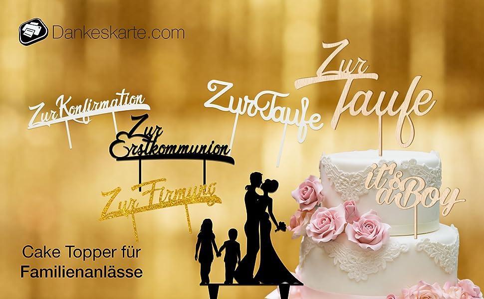 Cake Topper für alle Familienanlässe - Geburt, Taufe, Erstkommunion, Firmung, Konfirmation