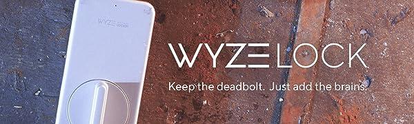 Wyze Lock. Keep the deadbolt. Just add the brains.