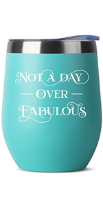 Not A Day Over Fabulous - 12 oz Mint Insulated Stainless Steel Tumbler w/Lid
