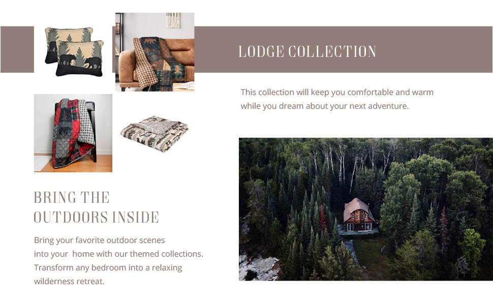 Image of the Lodge collection and the outdoor setting that inspired your favorite wilderness prints.