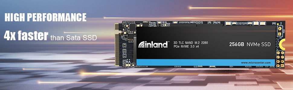 Micro Center Inland TLC NAND M.2 2280 NVMe SSD 256GB High Performance and is 4x faster than SATA SSD