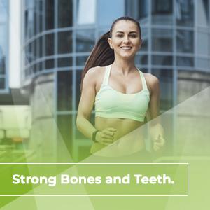 Strong bones and teeth