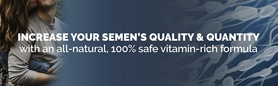 Increase your semen's quality and quantity