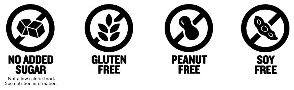 No sugar added, gluten free, peanut free, soy free