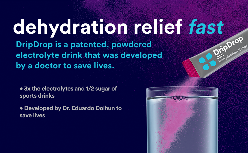 DripDrop is a patented, powdered electrolyte drink that was developed by a doctor to save lives