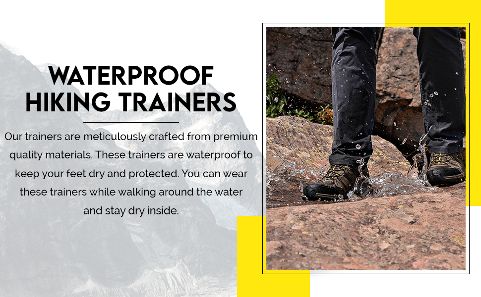 Waterproof hiking trainers so you can freely walk around wet surfaces and stay dry inside