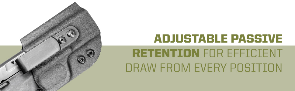 Adjustable passive retention for efficient draw from every position