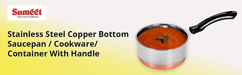 Sumeet Stainless Steel Copper Bottom Saucepan / Cookware/ Container With Handle