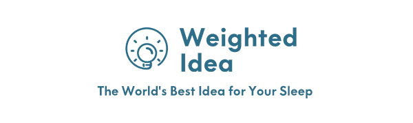 Weighted Idea, a Good Idea for Your Sleep.