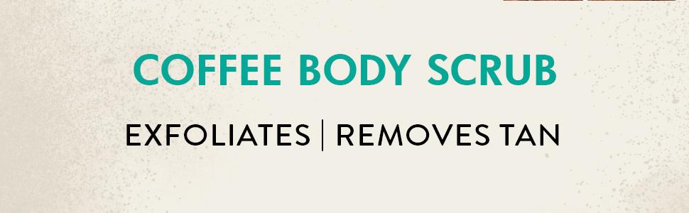 coffee body scrub exfoliates removes tan