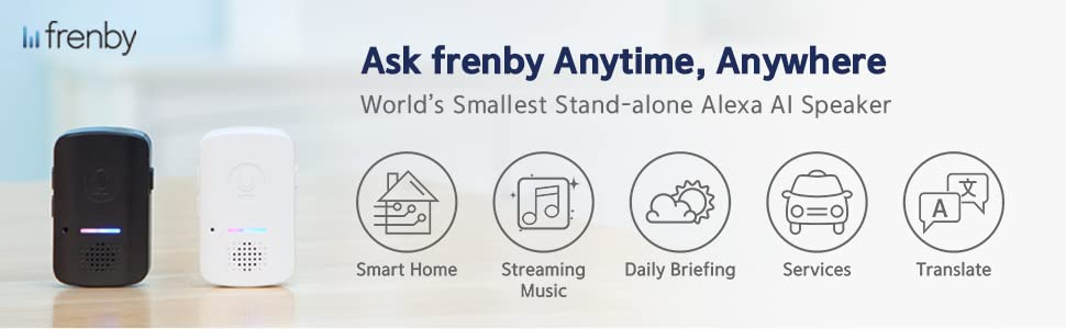 Frenby, Ask frenby Anytime, Anywhere. World's Smallest Stand-alone Alexa AI Speaker
