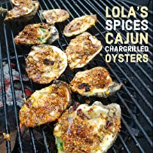 Lola's Spices Cajun Chargrilled Oysters