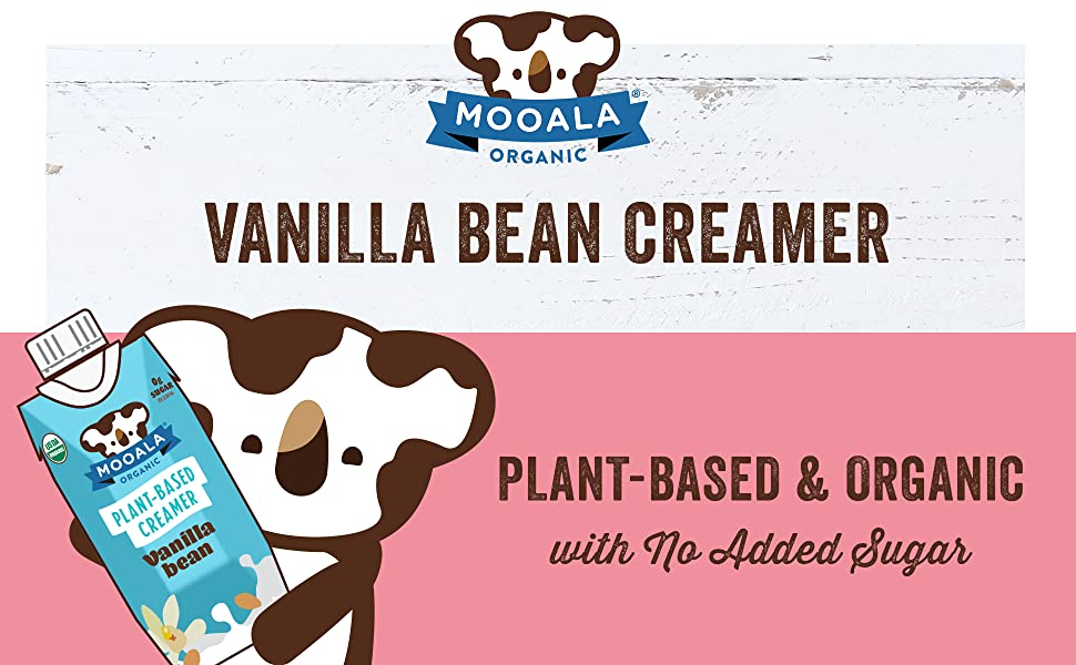 Mooala, Vanilla bean, coffee creamer, plant-based, organic, no added sugar, dairy-free, non-dairy