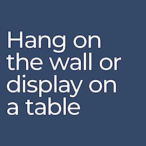 hang on the wall or display on a table