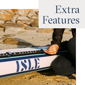 ISLE Surf & SUP Extra Features