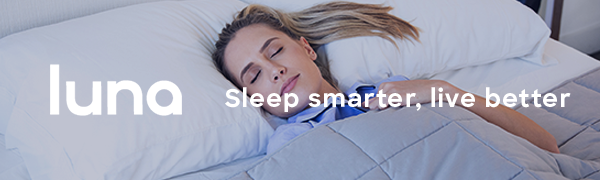The luna weighted blanket helps you sleep better through deep pressure stimulation