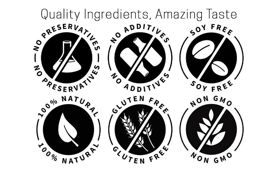 No Preservatives, No Additives, Soy Free, 100% Natural, Gluten Free, Non GMO