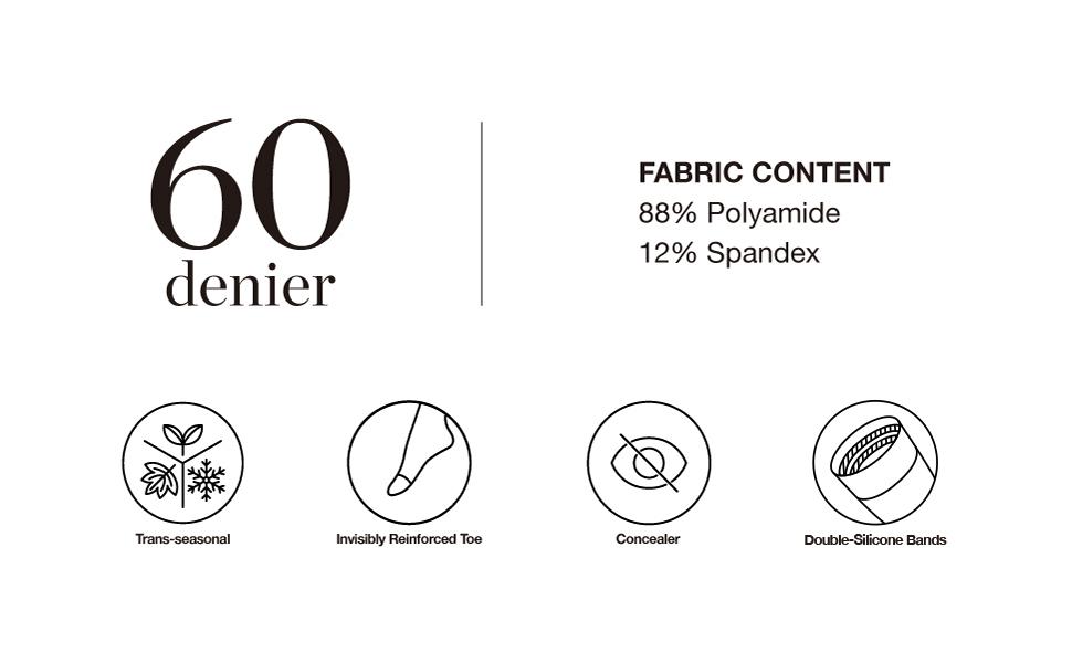 60 Denier - Fabric Composition - 88% Polyamide 12% Spandex