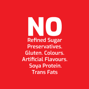 No Refined Sugar, Preservatives, Gluten Colours, Artificial Flavours, Soya Protein, Trans Fats