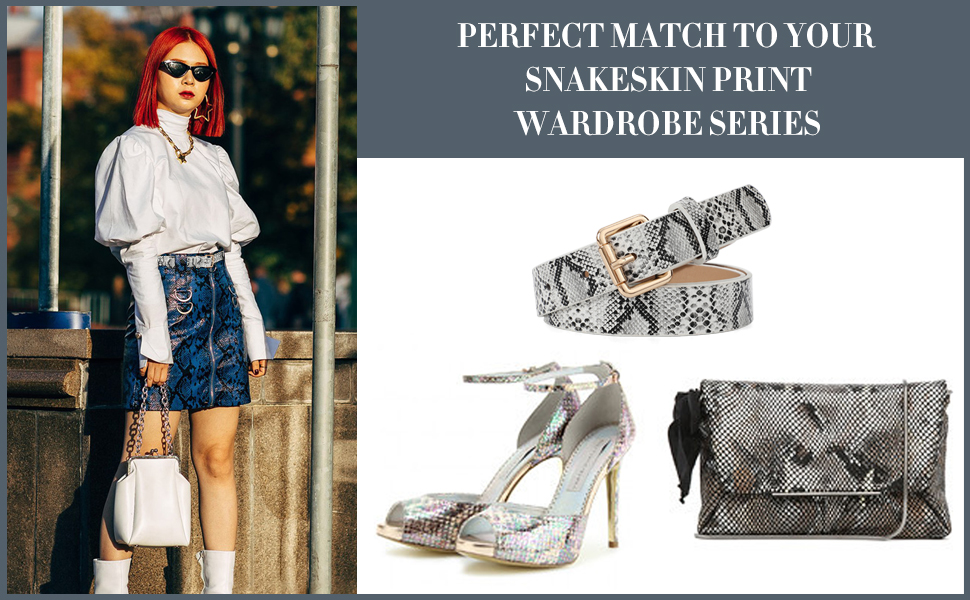 perfect match to your snakeskin print wardrobe series