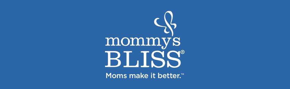 Mommy's Bliss Moms make it better