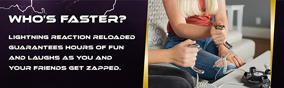 Lightning reaction reloaded guaranees hours of fun and laughs as you and your friends get zapped.