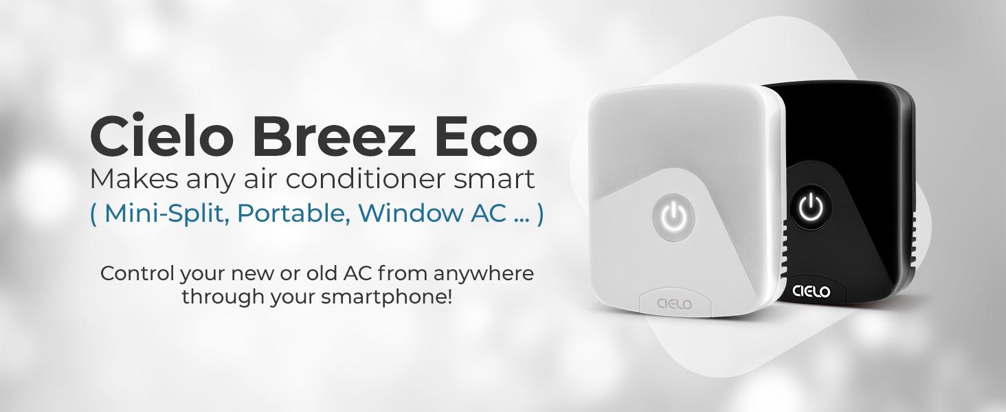 Smart air conditioner, WiFi AC, Smart AC controller, Smart AC control, Cielo Breez, Sensibo, Ecobee