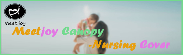 Meetjoy Canopy nursing cover