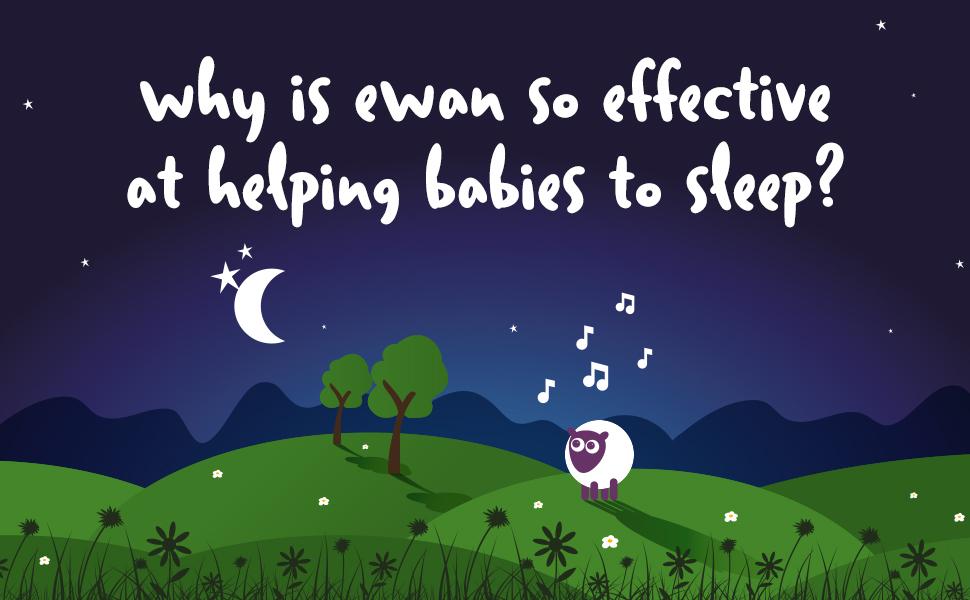 Why is Ewan so Effective at Helping Babies Sleep?
