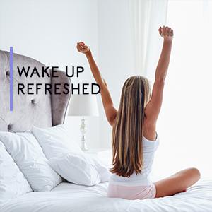 Wake up Refreshed