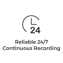 Reliable 24-7 Continuous Recording
