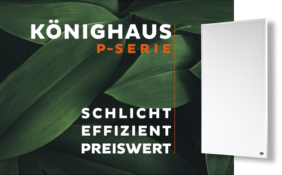 P-Serie Könighaus Infrarot Infrarotheizung