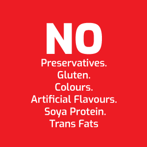 No Preservative, Gluten,Colours, Artificial Flavors,Soy Protein, Trans Fat