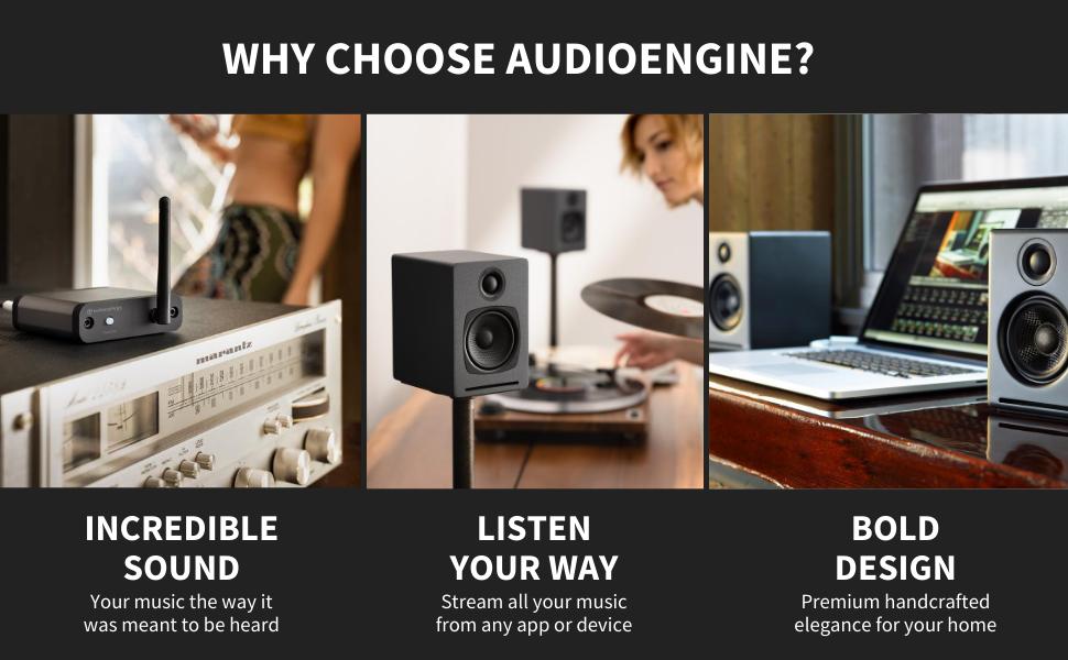 Audioengine A1 Why Choose Audioengine