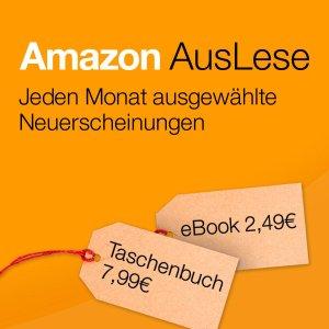 Amazon AusLese, Jeden Monat ausgewählte Neuerscheinungen für je 2,49€ ebook und Taschenbuch 7,99€