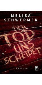 Edition M,Melisa Schwermer,Der Tod uns scheidet