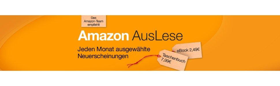 Amazon AusLese, Jeden Monat ausgewählte Neuerscheinungen für eboo 2,49€ und Taschenbuch 7,99€