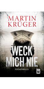 Edition M,Martin Krüger,Weck mich nie