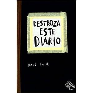 Destroza este diario (Libros Singulares): Amazon.es: Smith, Keri, Diéguez Diéguez, Remedios: Libros