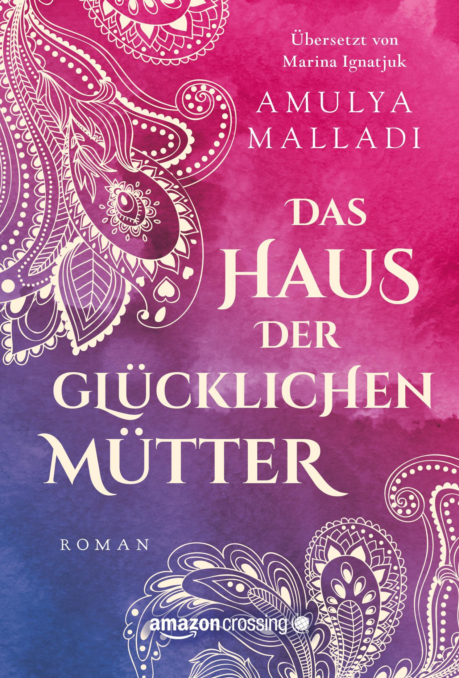 Das Haus der Glücklichen Mütter eBook: Amulya Malladi, Marina ...