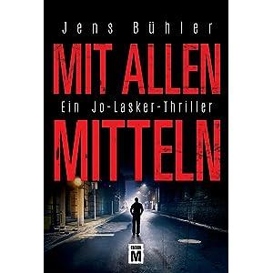 »Mit allen Mitteln«, der neue Thriller von Jens Bühler